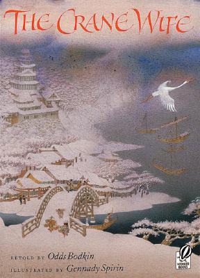 The Crane Wife By Bodkin, Odds/ Spirin, Gennadii (ILT)