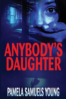 Anybody's Daughter By Young, Pamela Samuels/ Samuels-Young, Pamela