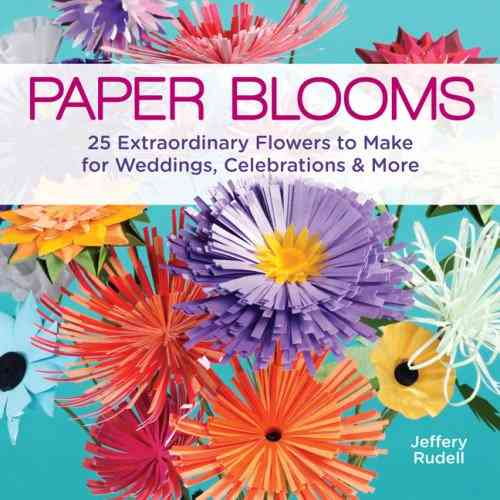 Paper Blooms By Rudell, Jeffery