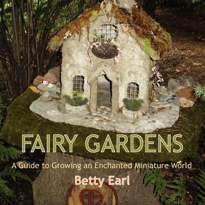 Fairy Gardens By Earl, Betty K.